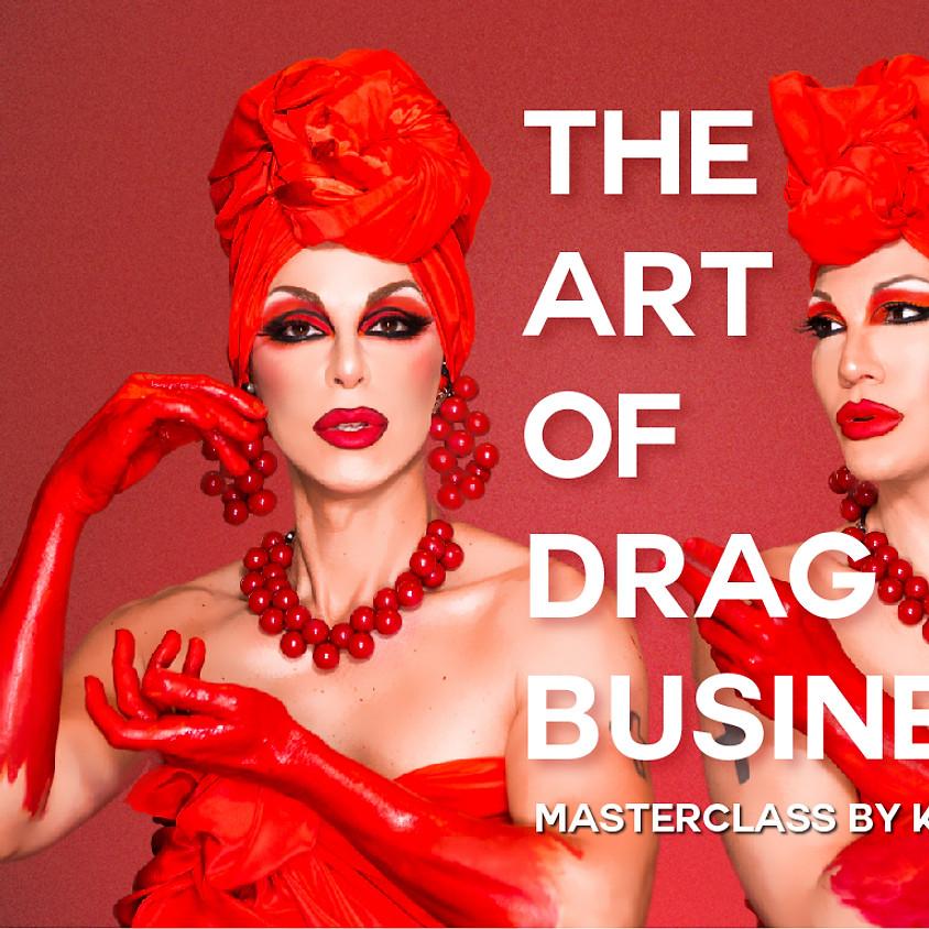 The ART of Drag Business - Masterclass by Karma B.