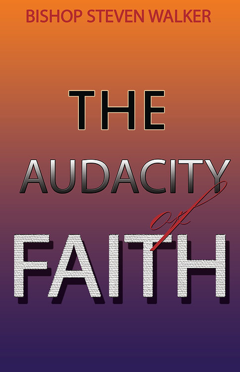The Audacity of Faith