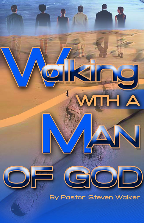 Walking With A Man of God