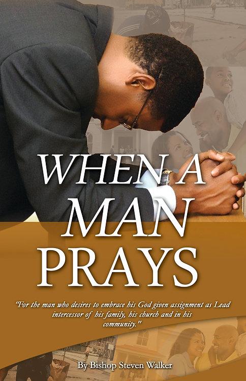 When a Man Prays