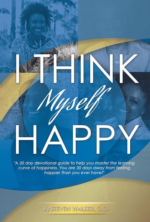 I Think Myself Happy