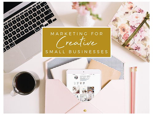 Marketing for Creative Small Business Downloadable