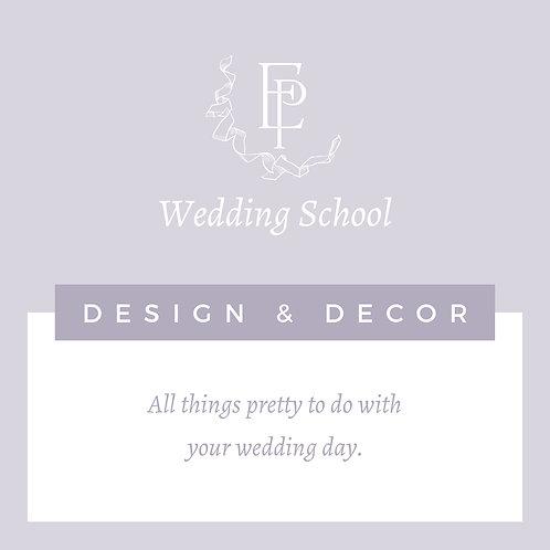 Wedding School Part 3 - Design & Decor