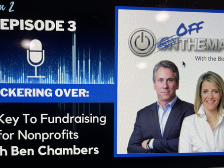 """The Key To Fundraising for Nonprofits – Ben Chambers  Podcast with the """"Bickersteins"""""""