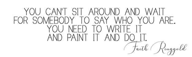 Faith Ringgold quote 1 copy.png