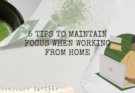 5 Tips to maintain FOCUS when working from home