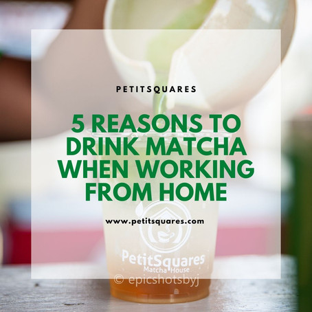 5 Reasons you should drink Matcha when working from home