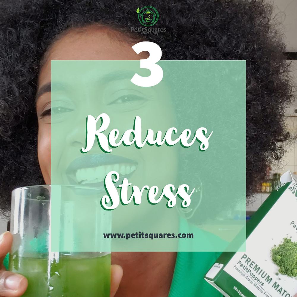 Matcha reduces stress