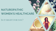 Naturopathic Women's Healthcare - What to Expect