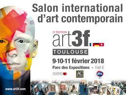 PARTICIPATION AU SALON INTERNATIONAL D'ART CONTEMPORAIN - 9-10-11 FÉVRIER 2018 - TOULOUSE (PARC