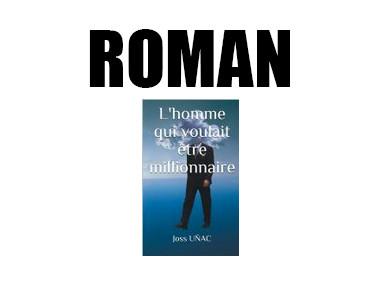 L'HOMME QUI VOULAIT ÊTRE MILLIONNAIRE. ROMAN.
