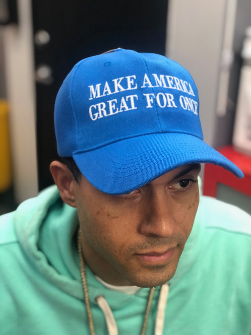 """""""Make America Great For Once"""" Hat"""