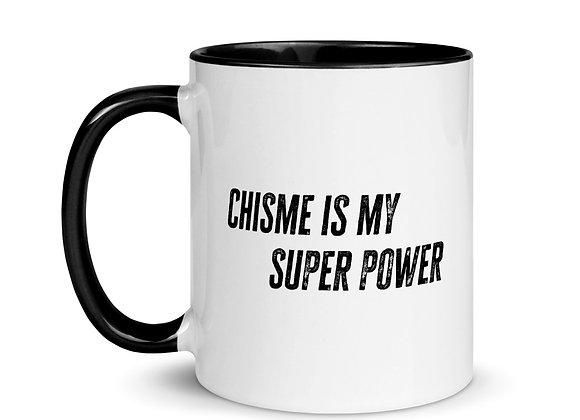 Chisme is my Super Power Mug