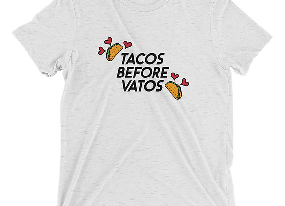 Tacos Before Vatos - Unisex