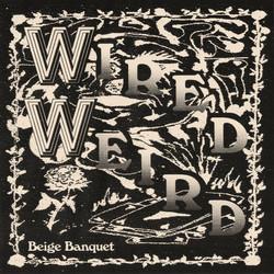Beige Banquet drop new single 'Wired/Weird'