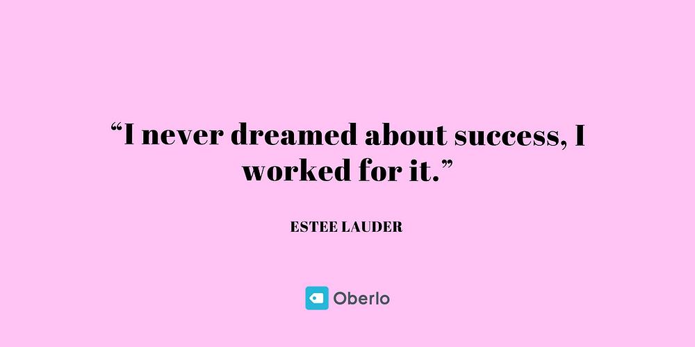 Estee Lauder - Business Quotes