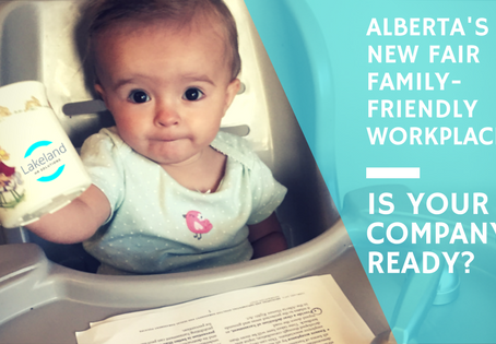 Is your Company ready for Alberta's upcoming Fair and Family-friendly Workplace Act?