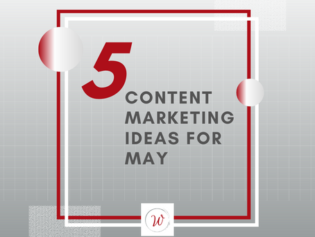 5 Content Marketing Ideas for May