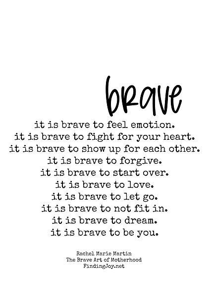 it-is-brave-findingjoy-rachelmariemartin-braveartofmotherhood.jpg