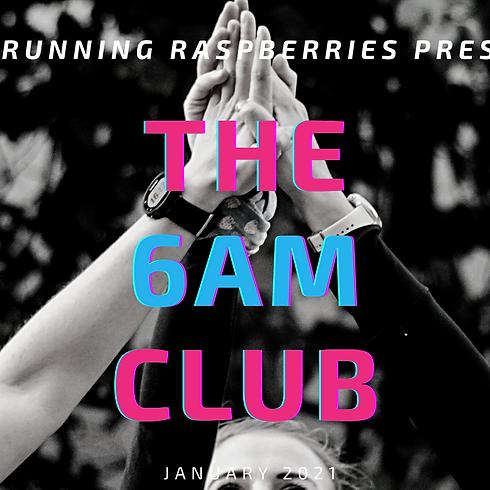 THE 6AM CLUB
