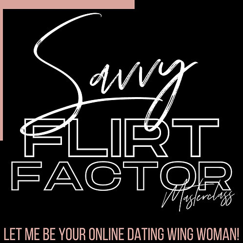 Savvy Flirt Factor MASTERCLASS