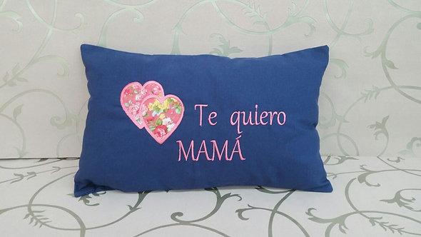 Cojín hecho a mano personalizado para el día de la madre- MODELO TE QUIERO MAMÁ