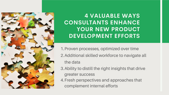 4 VALUABLE WAYS CONSULTANTS CAN ENHANCE YOUR NEW PRODUCT DEVELOPMENT EFFORTS
