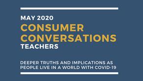 Consumer Conversations 5: Teachers Talk About Covid-19