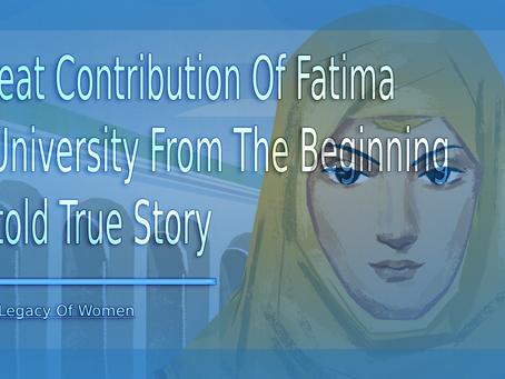 A Great Contribution Of Fatima Al-Fihri | Untold True Story