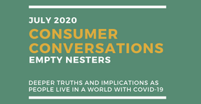 Consumer Conversations 6: Empty Nesters Talk About Covid