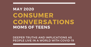 Consumer Conversations 4: Moms of Teens Talk About Covid-19