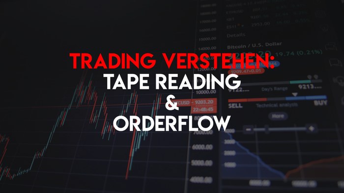 Trading verstehen: Orderbuch, Tape Reading, Level 2 & Order Flow