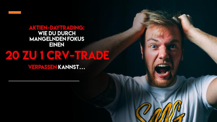Trading lernen: wie du durch mangelnden Fokus einen 20 zu 1 CRV-Trade verpassen kannst
