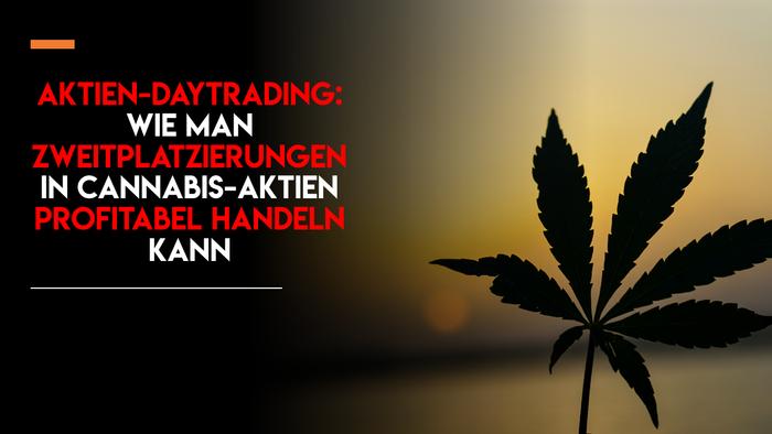 Trading lernen: wie man Zweitplatzierungen in Cannabis-Aktien profitabel handeln kann