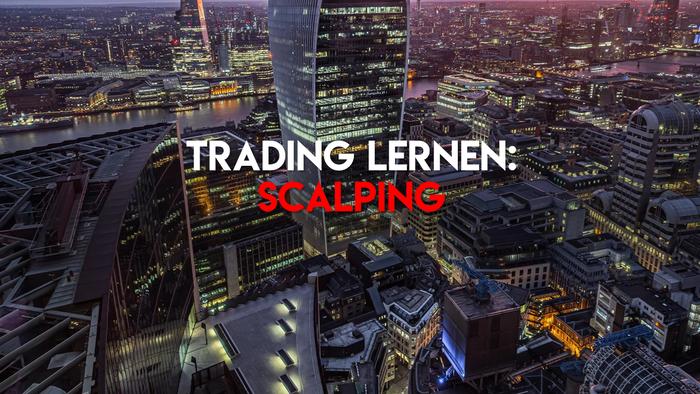 Trading lernen: Scalping