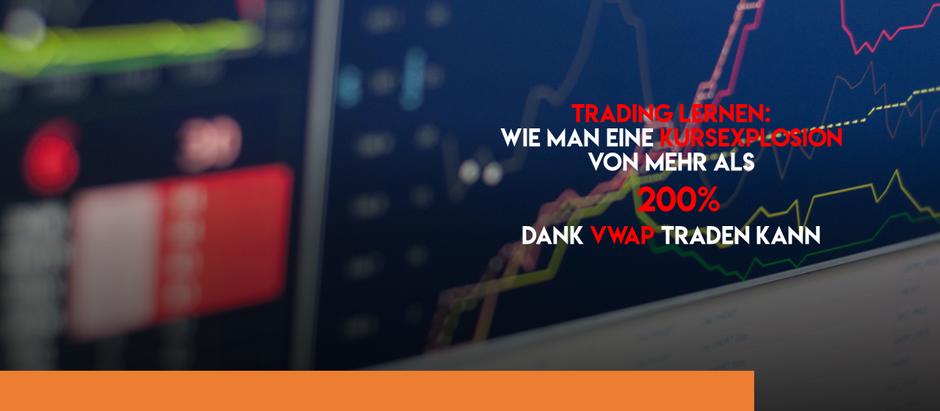 Trading lernen: wie man eine Kursexplosion von mehr als 200% dank VWAP traden kann