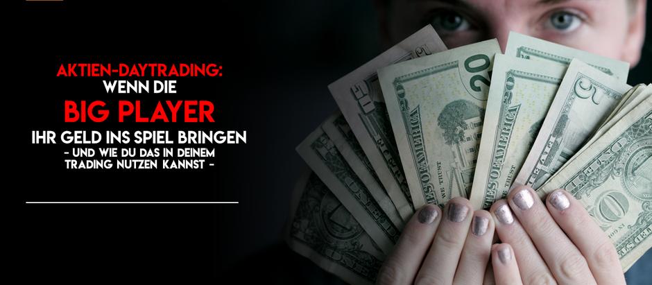 Trading lernen: wenn die Big Player ihr Geld ins Spiel bringen