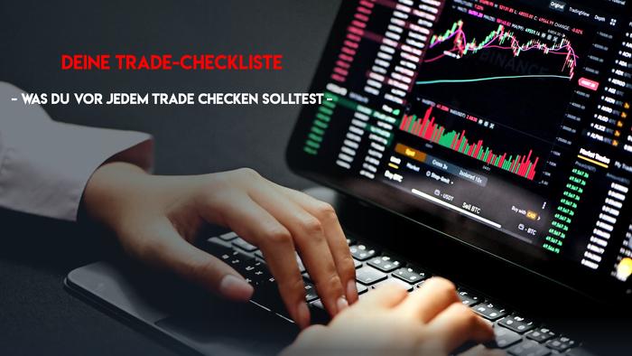 Trading verstehen: Deine Trade-Checkliste – und was du vor jedem Trade checken solltest