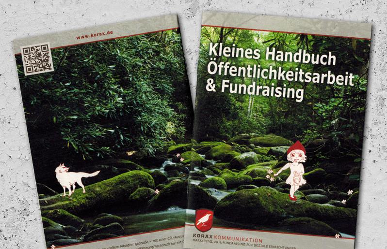 Kleines Handbuch Öffentlichkeitsarbeit und Fundraising KORAX KOMMUNIKATION