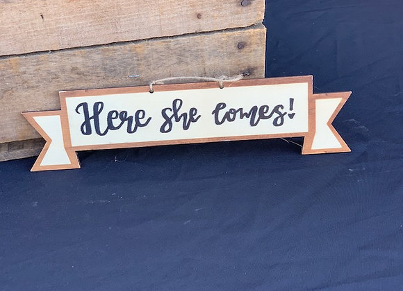Here She Comes - Ring Bearer Sign