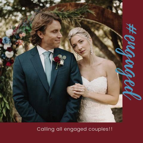 Calling all ENGAGED Couples!