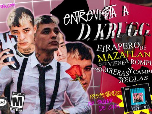 Exclusiva: Entrevista con D. Krugga, Nuevo Álbum, la visión de la industria mexicana y más.