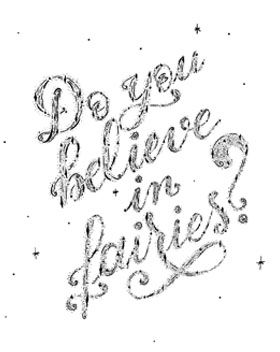 'Do you believe in fairies' in sparkly lettering