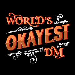 World's Okayest DM