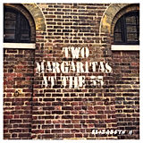 Elizabeth The Second - Two Margaritas at