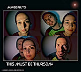 Maybe Pluto - This must be Thursday smal