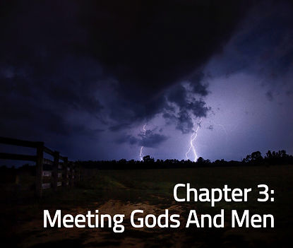 Chater 3: Meeting Gods And Men