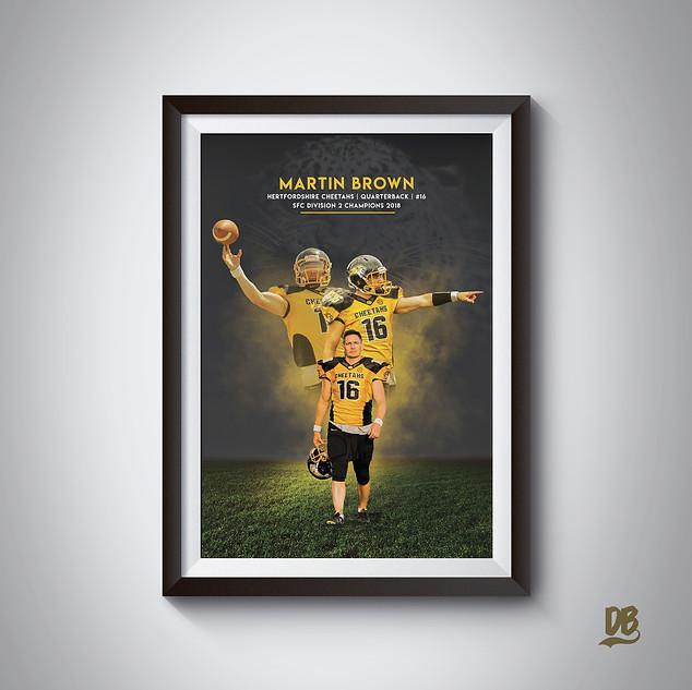 Bespoke poster designed for Hertfordshire Cheetahs quarterback Martin Brown