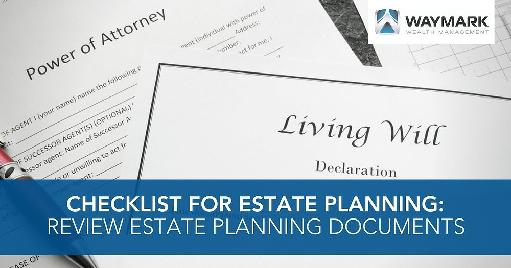 Checklist for Estate Planning: Review Estate Planning Documents