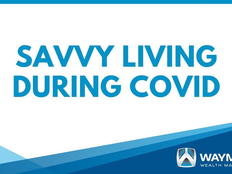 Savvy Living During Covid